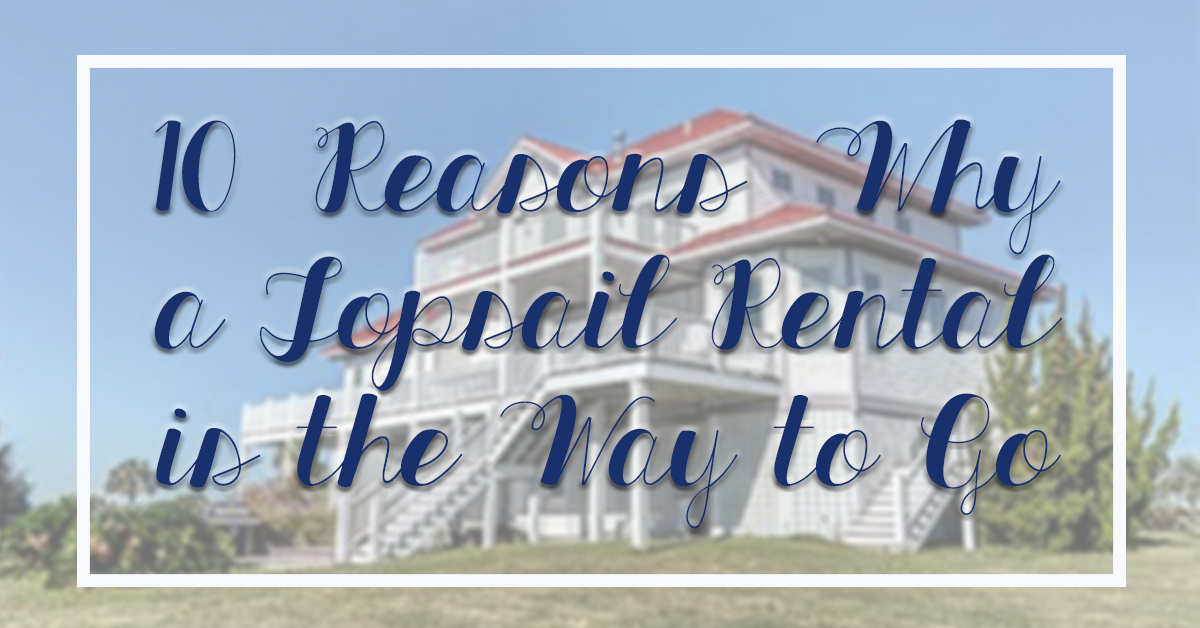 10 Reasons Why a Topsail Vacation Rental is the Way to Go