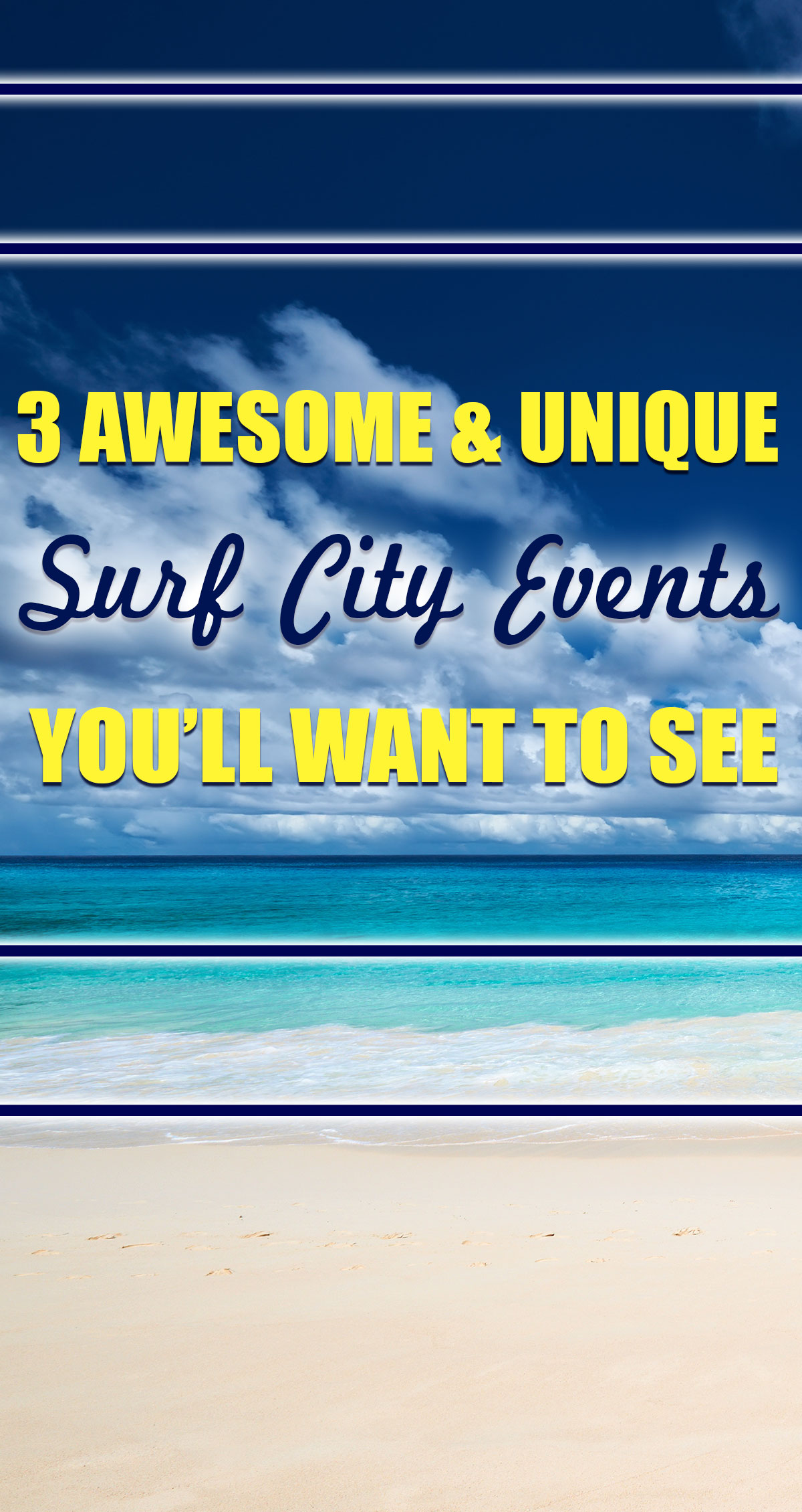 3 Awesome and Unique Surf City Events You'll Want to See Pin
