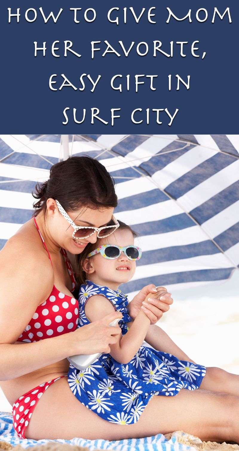 How to Give Mom Her Favorite, Easy Gift in Surf City Pin