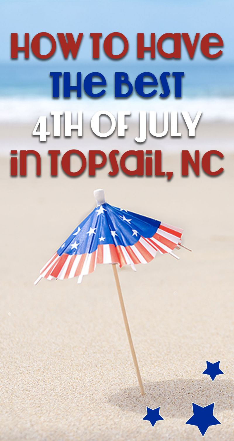 How to Have the Best 4th of July in Topsail, NC Pin