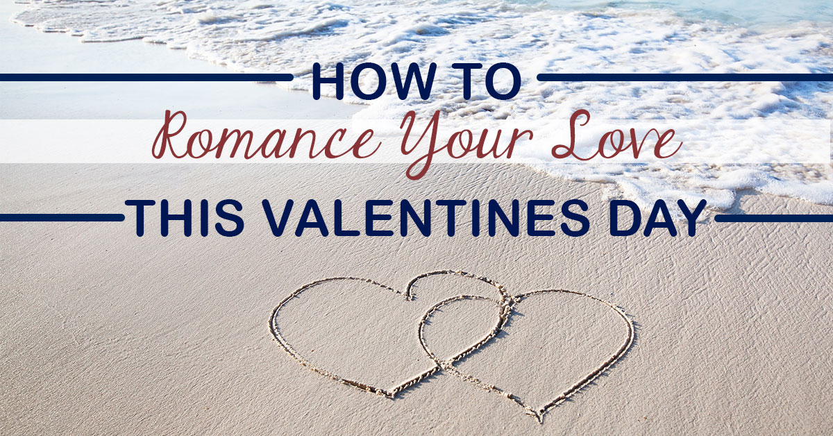 How To Romance Your Love This Valentines Day