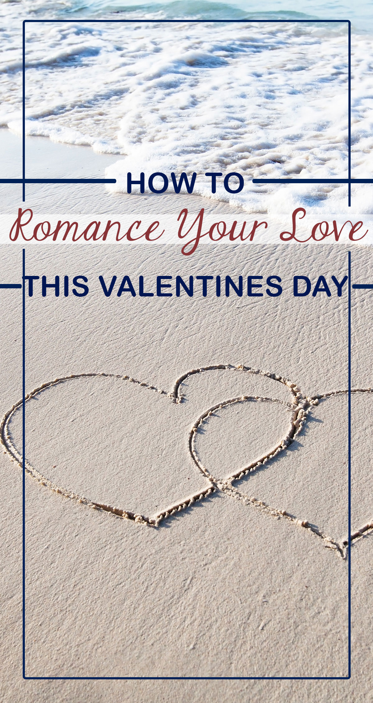How To Romance Your Love This Valentines Day Pin