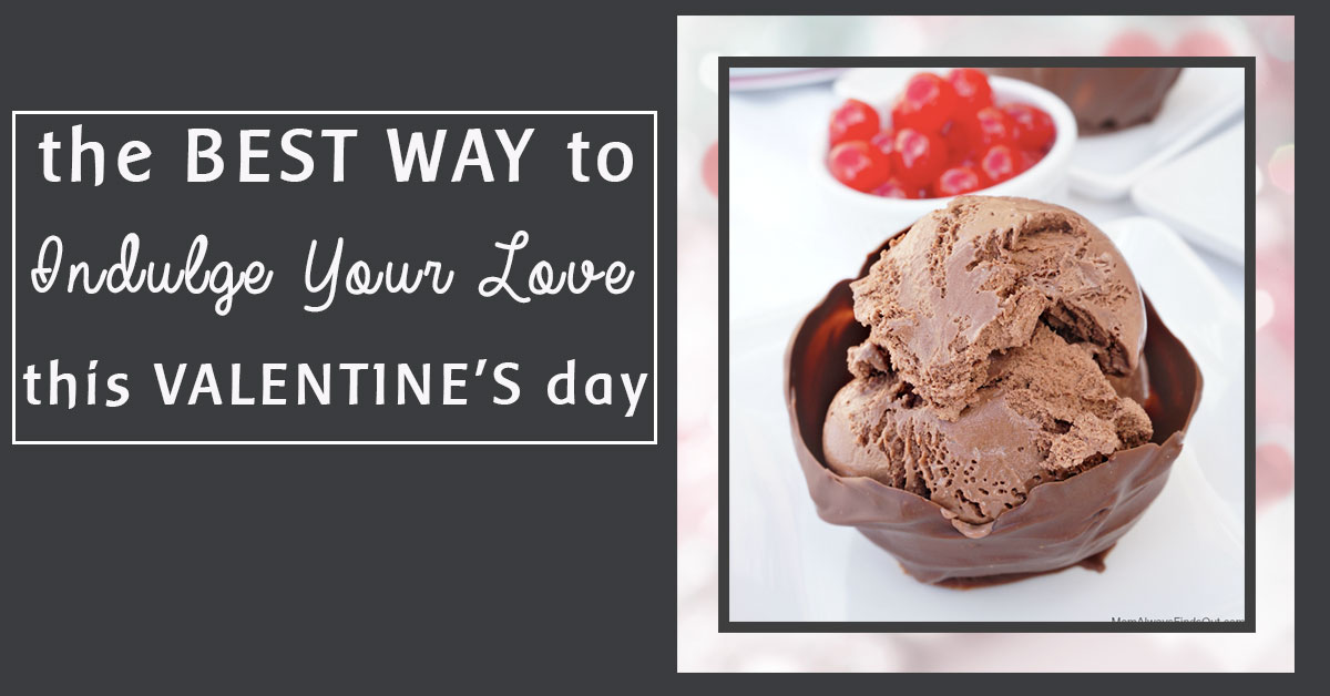 The Best Way to Indulge Your Love This Valentine's Day