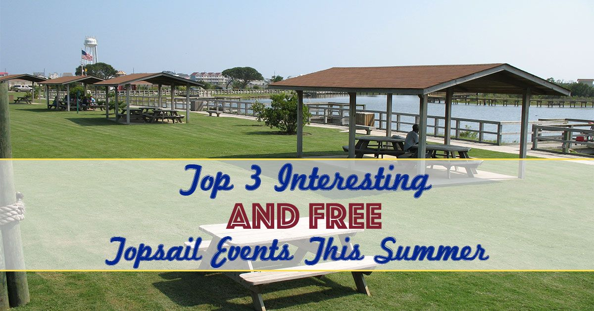 Top 3 Interesting and Free Topsail Events This Summer