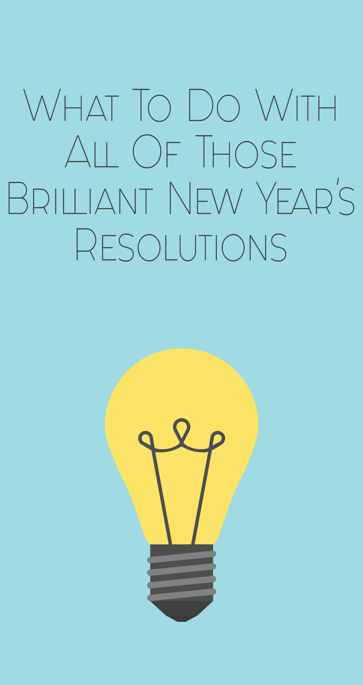 What to Do With All Those Brilliant New Year's Resolutions Pin