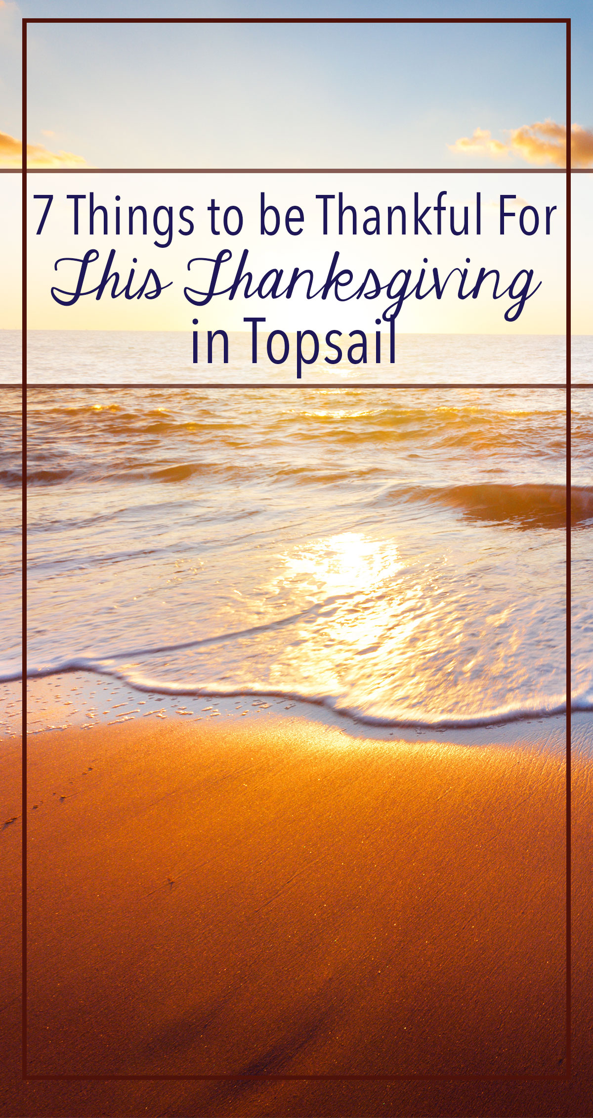 7 Things to be Thankful for This Thanksgiving in Topsail Pin