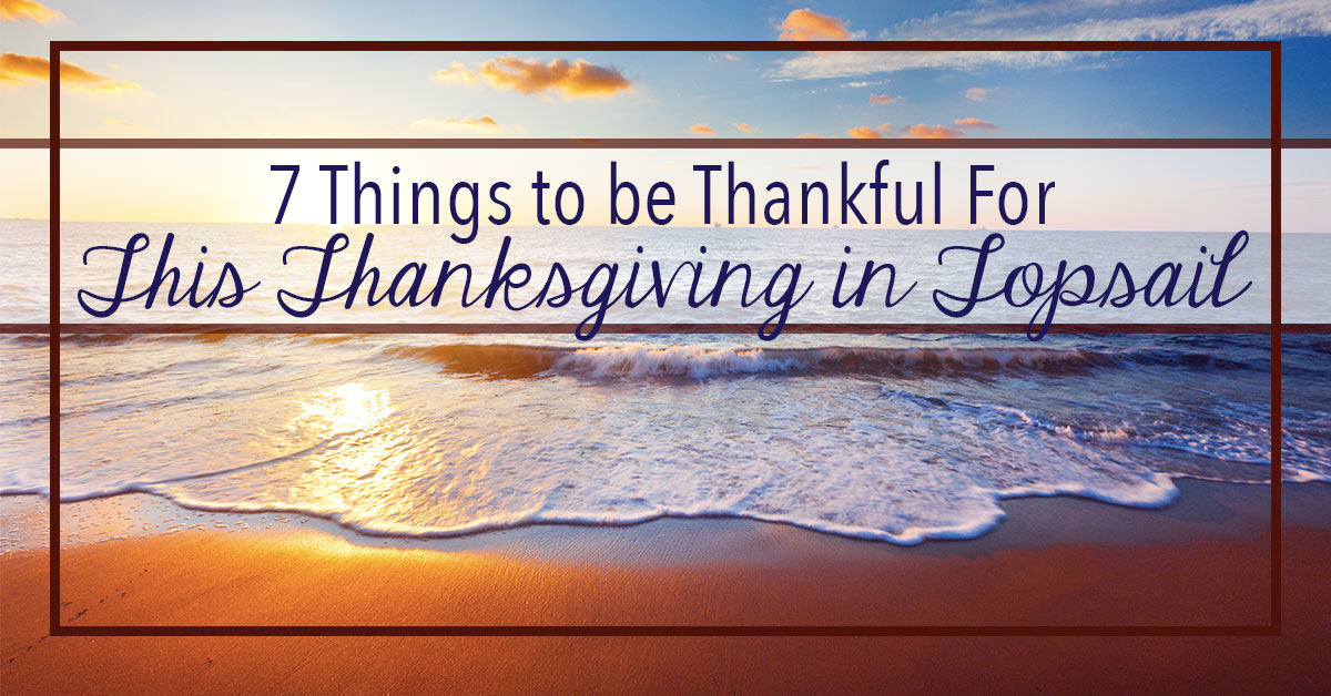 7 Things to be Thankful for This Thanksgiving in Topsail