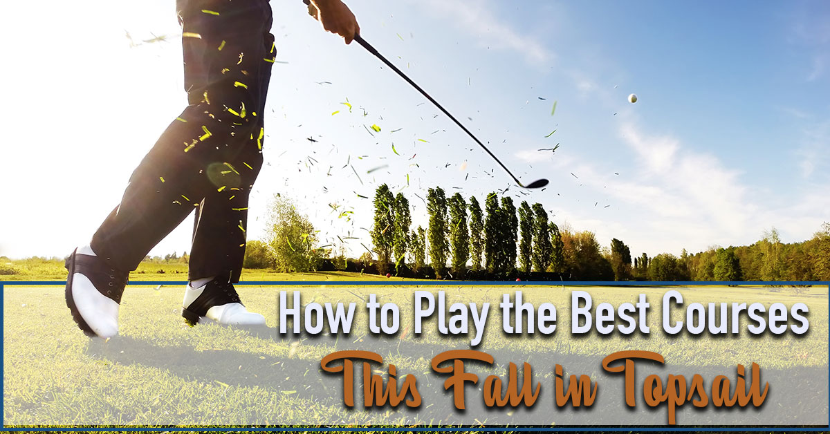 How to Play the Best Courses This Fall in Topsail