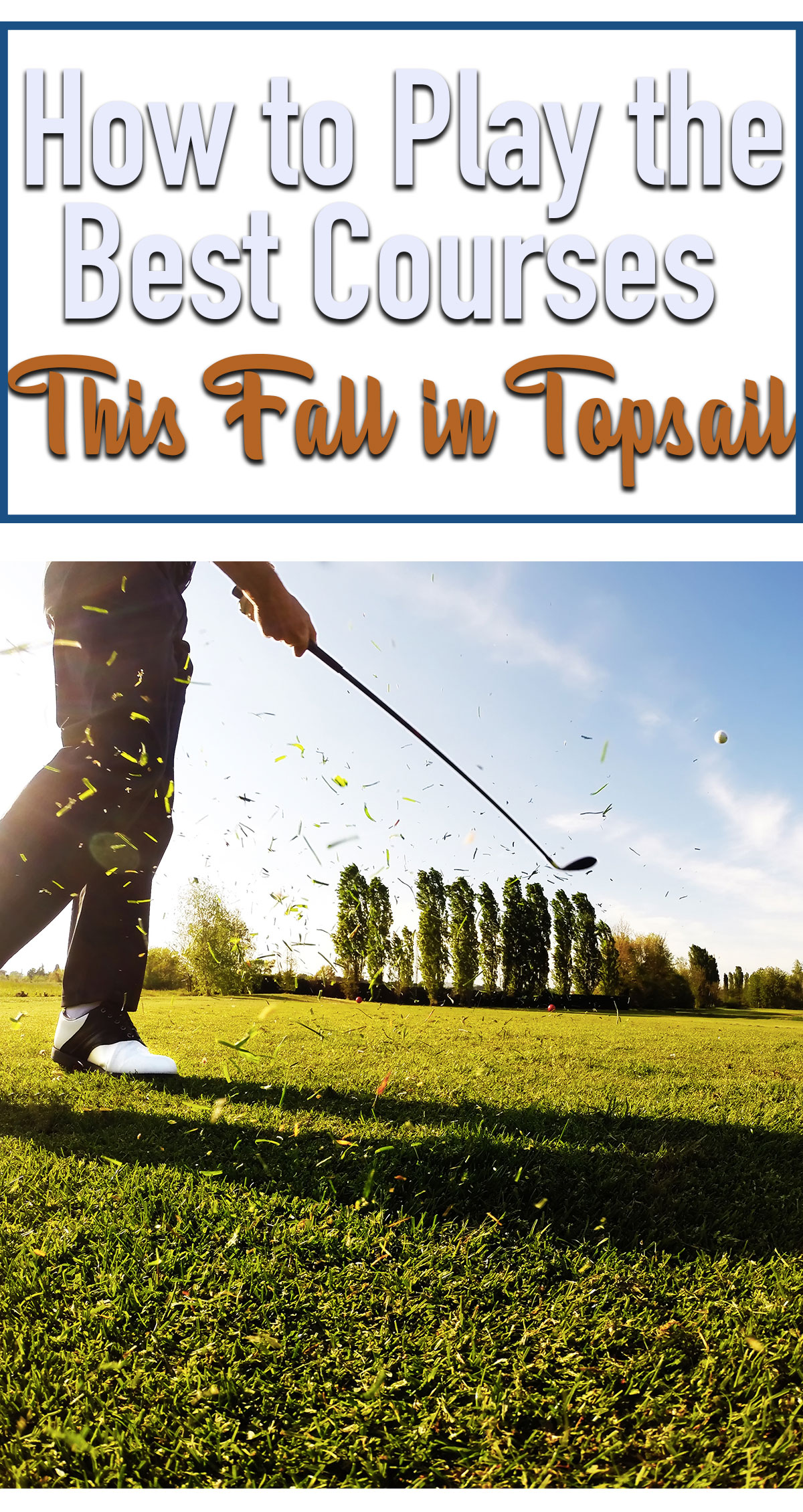 How to Play the Best Courses This Fall in Topsail Pin