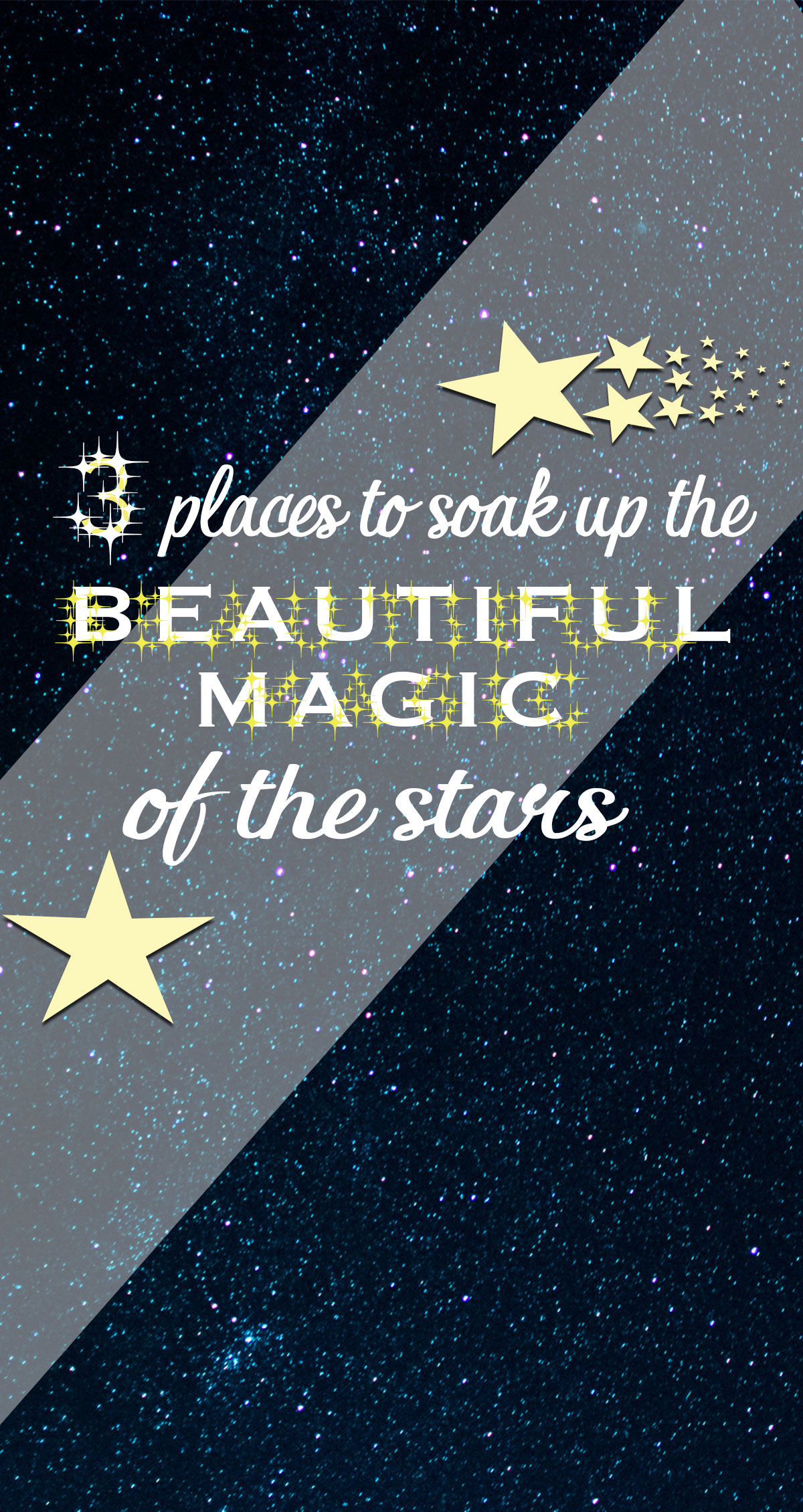 3 Places to Soak Up the Beautiful Magic of the Stars Pin