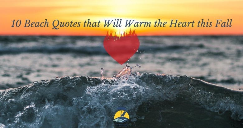 10 Beach Quotes that Will Warm the Heart this Fall | Coastline Realty Vacations