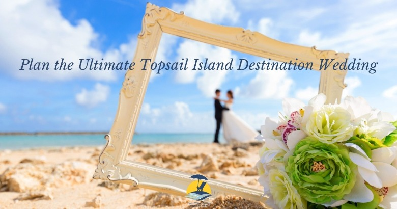 Plan the Ultimate Topsail Island Destination Wedding | Coastline Realty Vacations