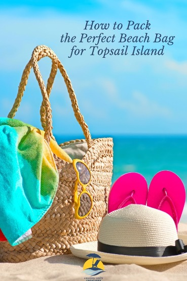 How to Pack the Perfect Beach Bag for Topsail Island | Coastline Realty Vacations