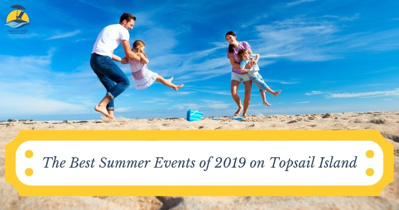The Best Summer Events of 2019 on Topsail Island | Coastline Realty Vacations