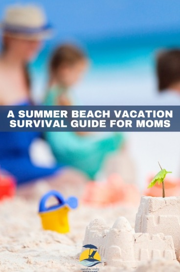 A Summer Beach Vacation Survival Guide for Moms