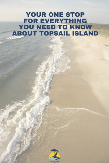 Your One Stop for Everything You Need to Know About Topsail Island
