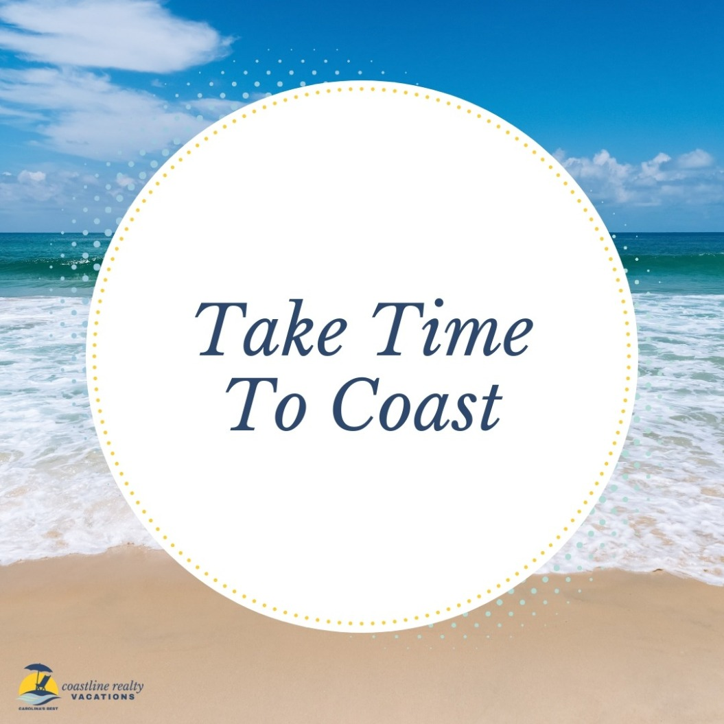 Beach Quotes: Take Time To Coast | Coastline Realty Vacations