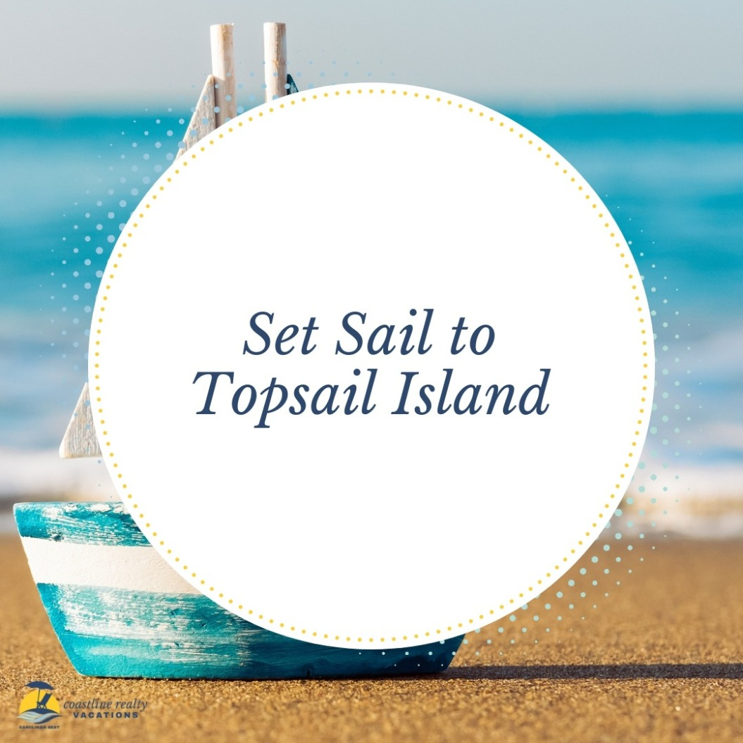 Beach Quotes: Set Sail to Topsail Island | Coastline Realty Vacations
