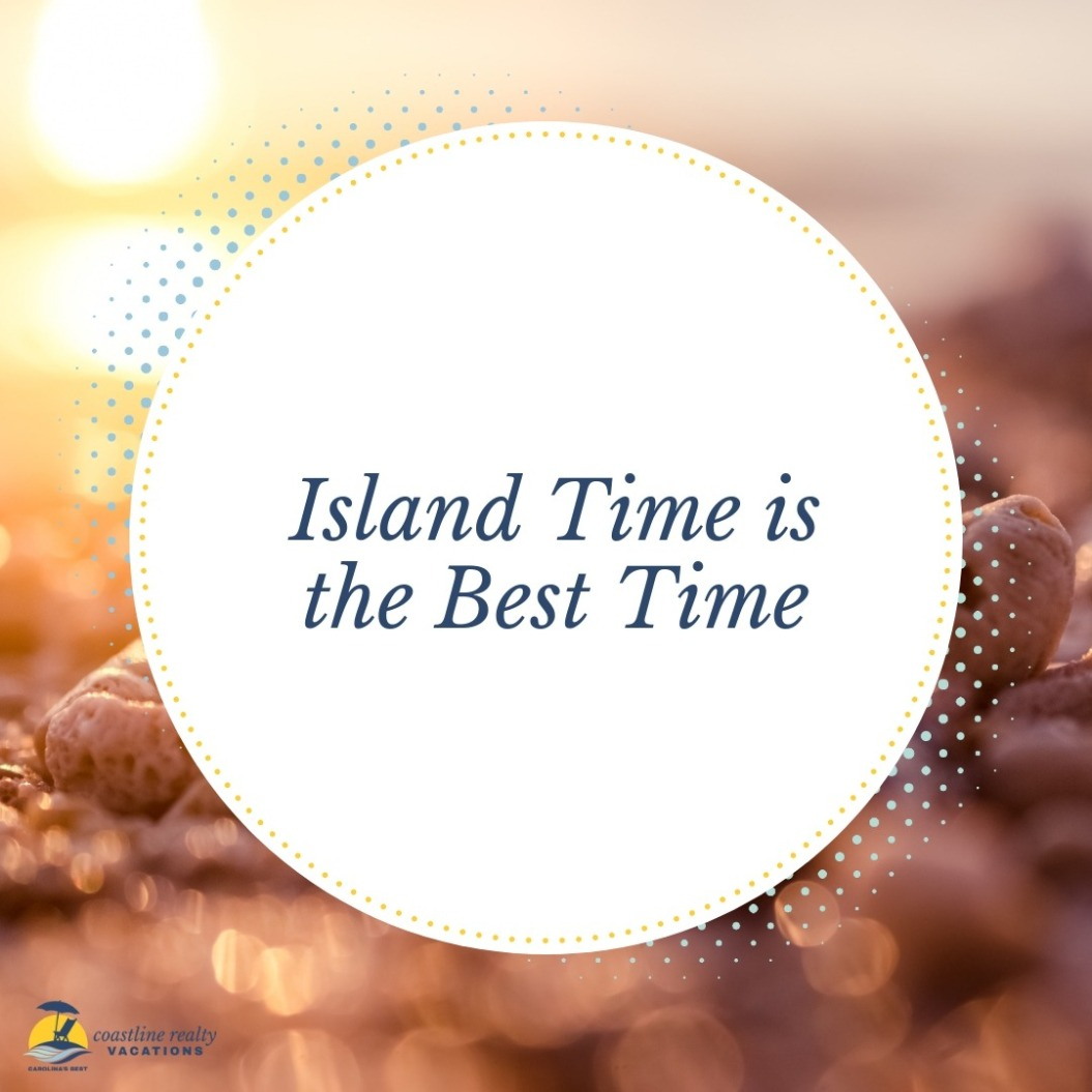 Beach Quotes: Island Time Is The Best Time | Coastline Realty Vacations