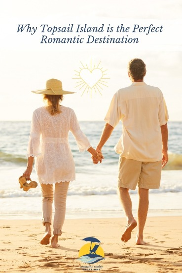 Why Topsail Island is the Perfect Romantic Destination | Coastline Realty Vacations