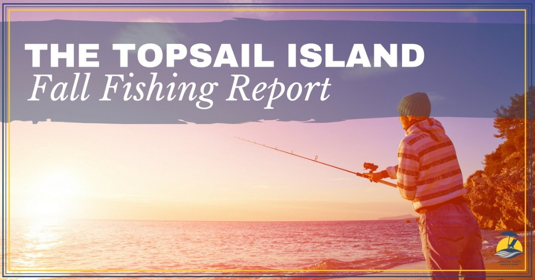 topsail island fishing | Coastline Realty Vacations