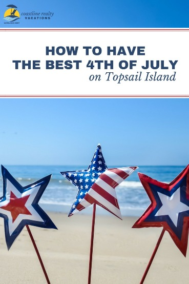How to Have the Best 4th of July on Topsail Island | Coastline Realty Vacations