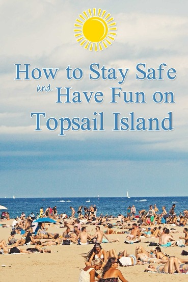 How to Stay Safe and Have Fun on Topsail Island | Coastline Realty Vacations